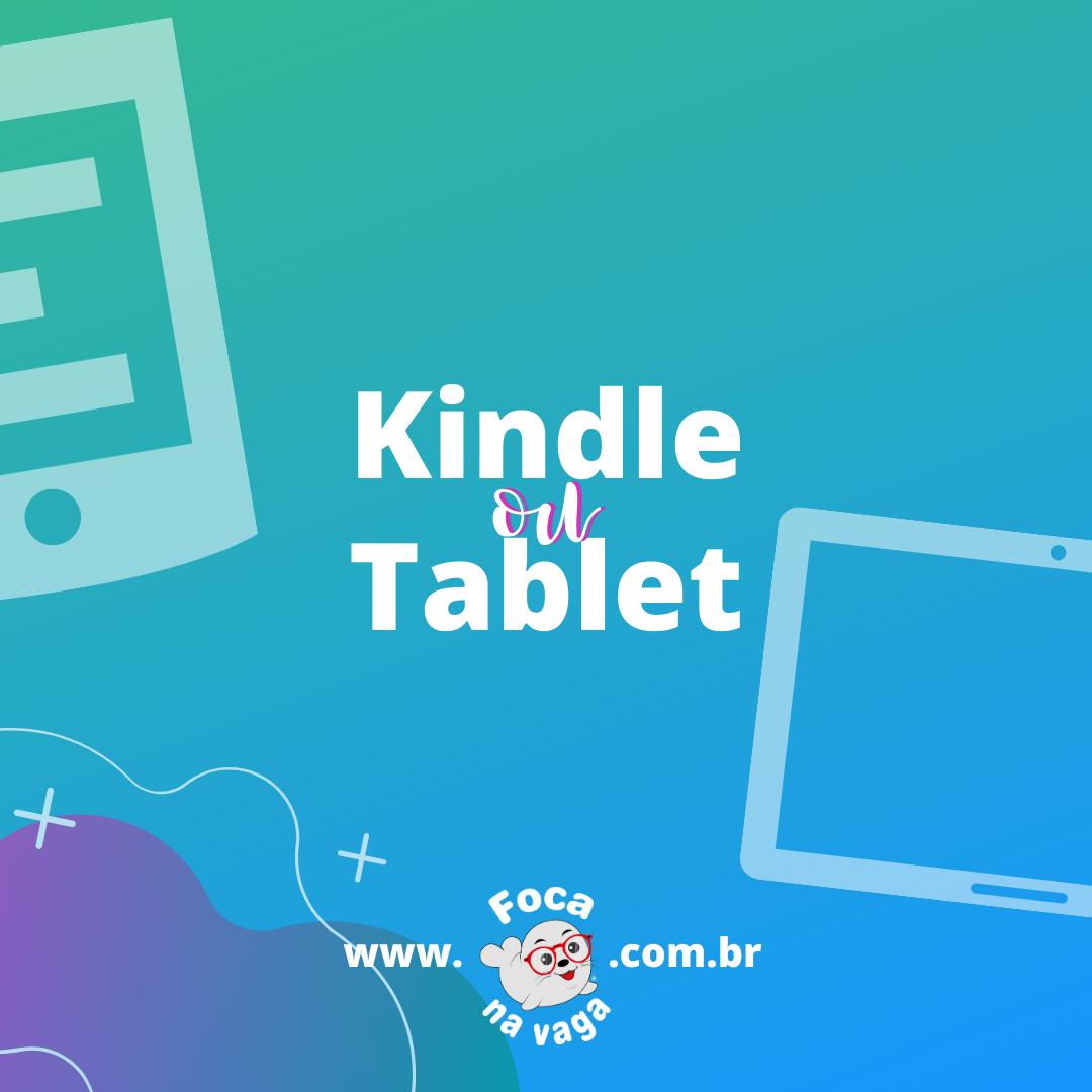 kindle ou tablet qual é o melhor ereader