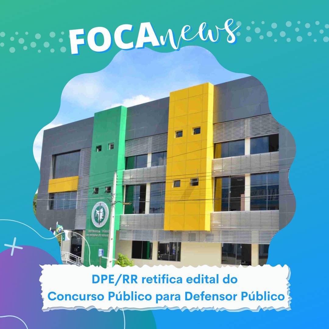 Defensoria Pública de Roraima abre edital para concurso público